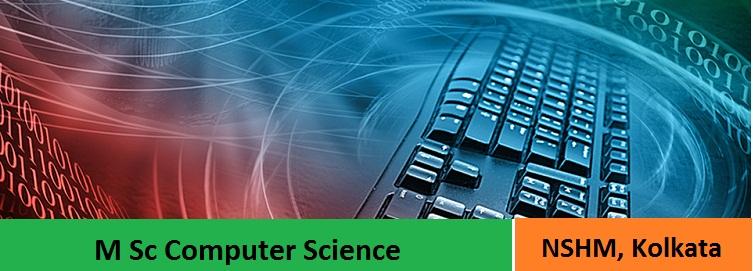 M Sc Computer Science Admission at NSHM Kolkata
