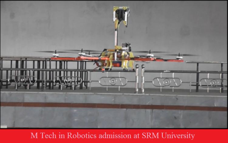 M Tech in Robotics admission  at SRM University