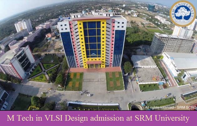 M Tech VLSI design admission at SRM University,