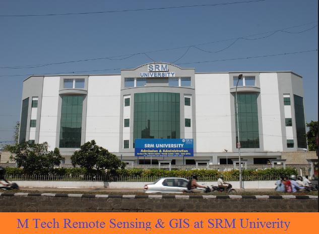 M Tech Remote Sensing & GIS admission at SRM University