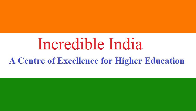 Incredible India-A Center of Excellence for Higher Education