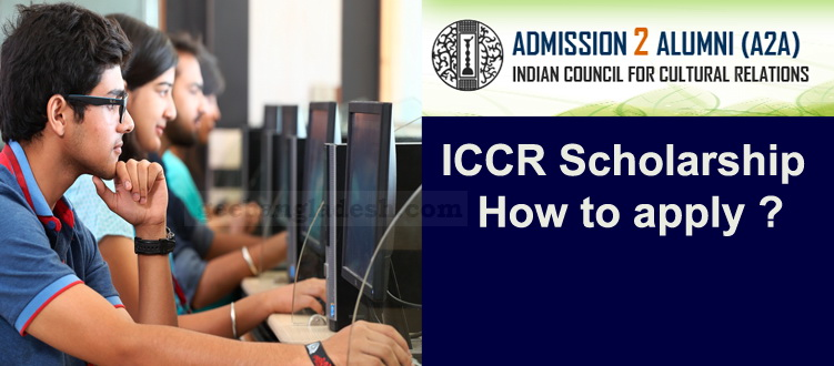 ICCR Scholarship 2018-19 application procedure