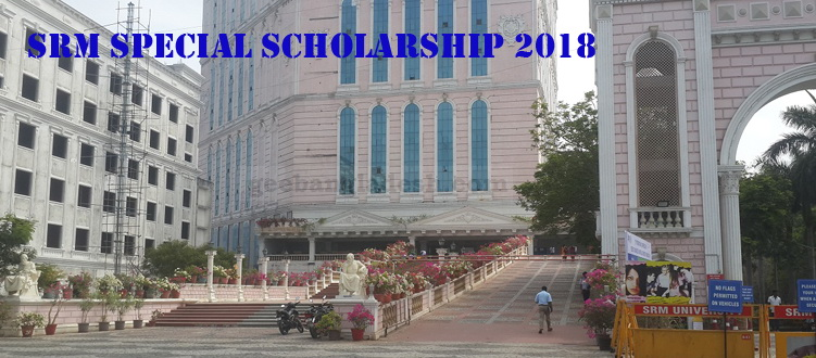 SRM Special Scholarship 2018