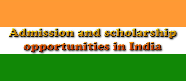 Admission and scholarship opportunity in India