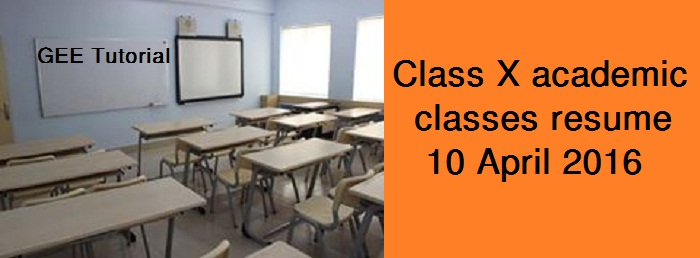Class X academic classes resume April 15