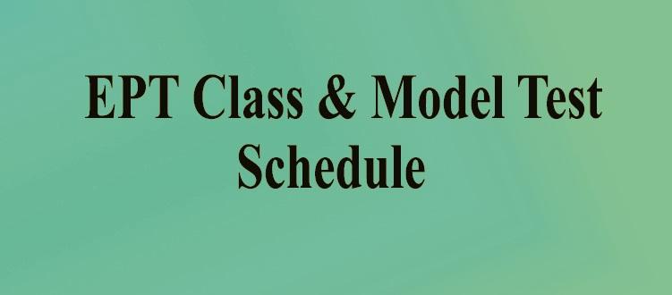 EPT Model Test Schedule